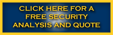 Click here for a free security analysis and quote